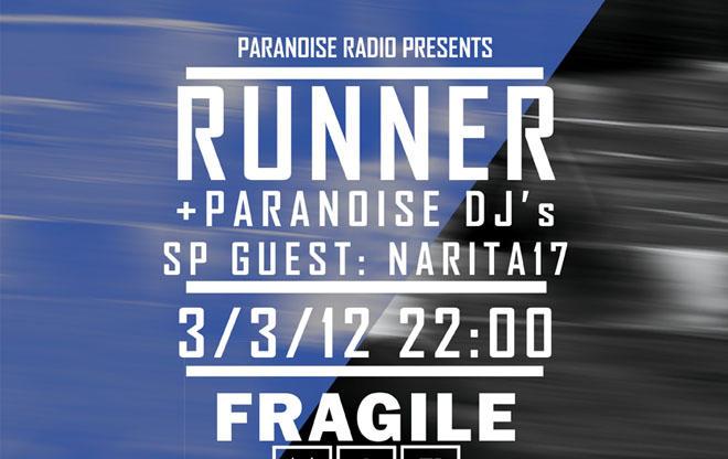 Runner x Narita x Paranoise DJ's @Fragile! / we support