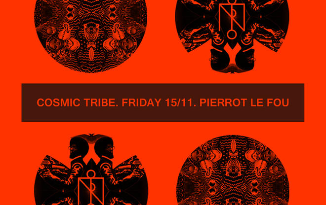 Cosmic Tribe at Pierrot Le Fou / we support