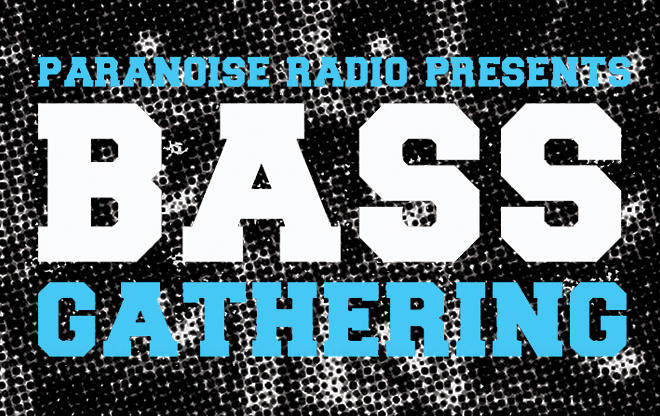 Paranoise Bass Gathering / we support