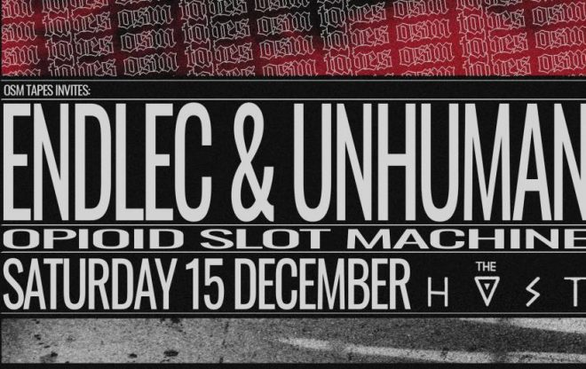 OSM tapes invites Endlec & Unhuman In Thessaloniki / we support