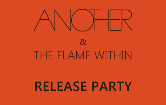 Another & The Flame Within release party / we support