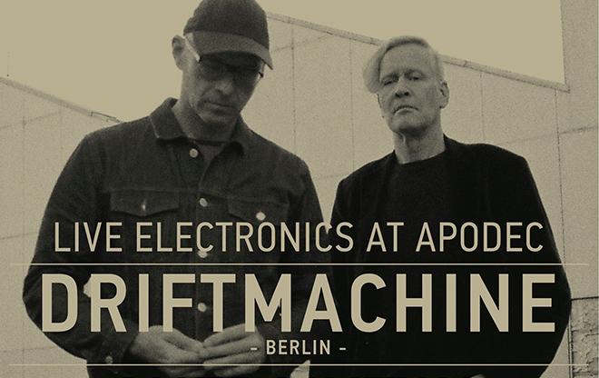 Driftmachine – Live Electronics at Apodec / events
